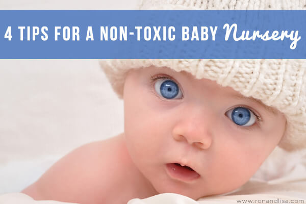 4 Tips for a Non-Toxic Baby Nursery