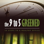 The 9 to 5 Greened: 10 Steps to a Healthy Office