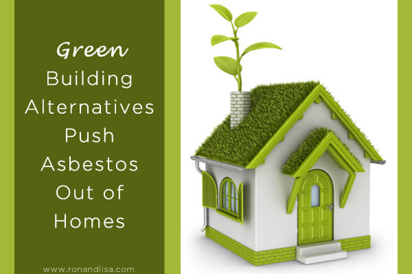 Green Building Alternatives Push Asbestos Out of Homes copy