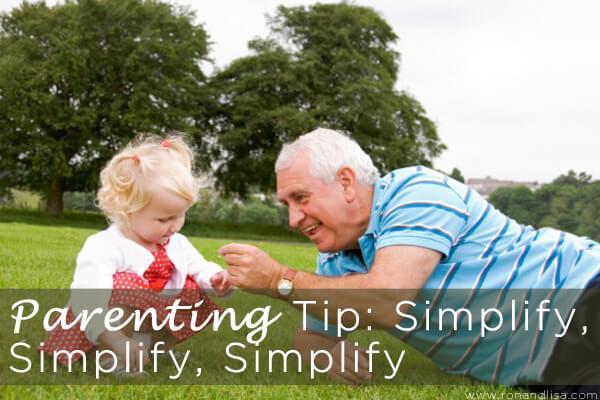 Parenting Tip Simplify, Simplify, Simplify copy