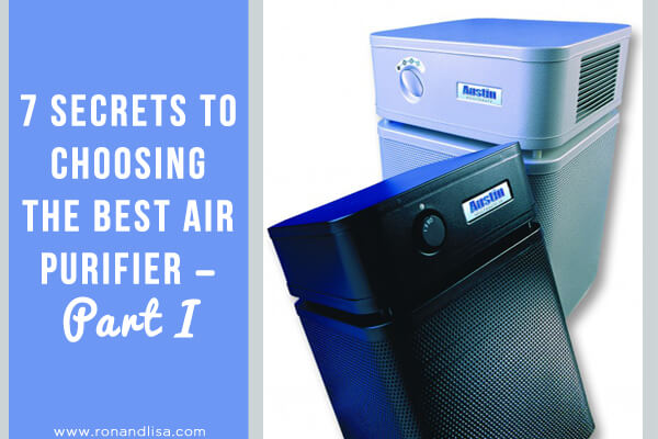 7 Secrets to Choosing the Best Air Purifier – Part I r1 copy