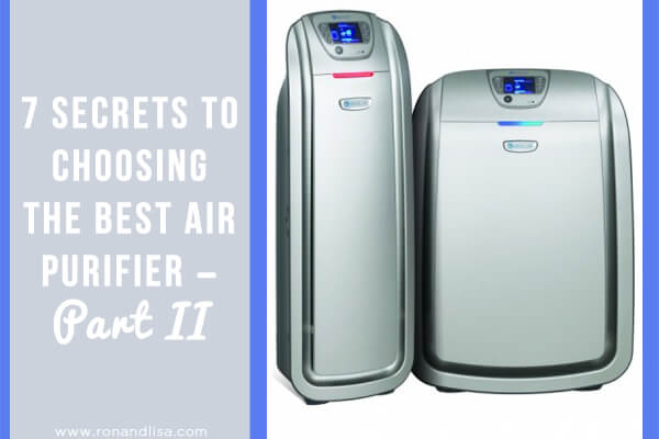 7 Secrets to Choosing the Best Air Purifier – Part II