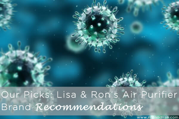 Our Picks: Lisa & Ron's Air Purifier Brand Recommendations