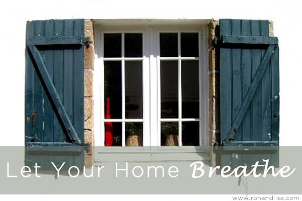 Let Your Home Breathe