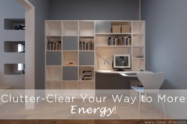 Clutter-Clear Your Way to More Energy