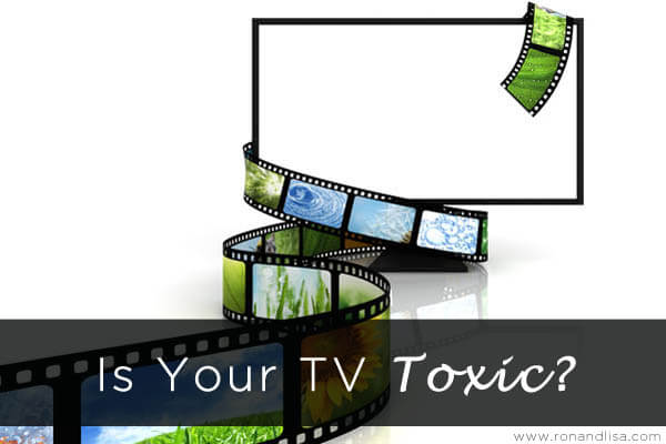 Is Your TV Toxic