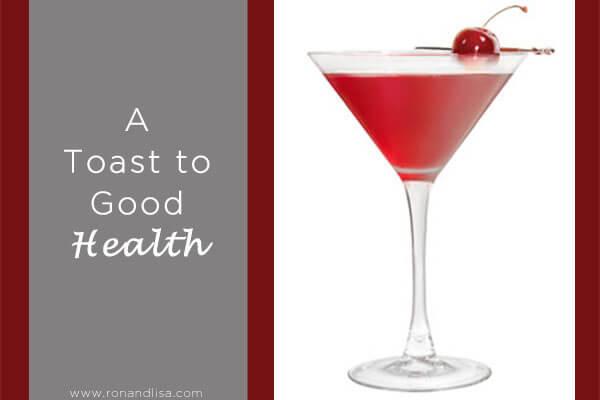 A Toast to Good Health