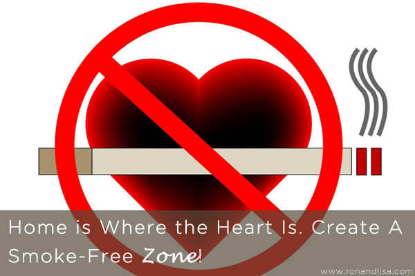 Home is Where the Heart Is. Create A Smoke-Free Zone!