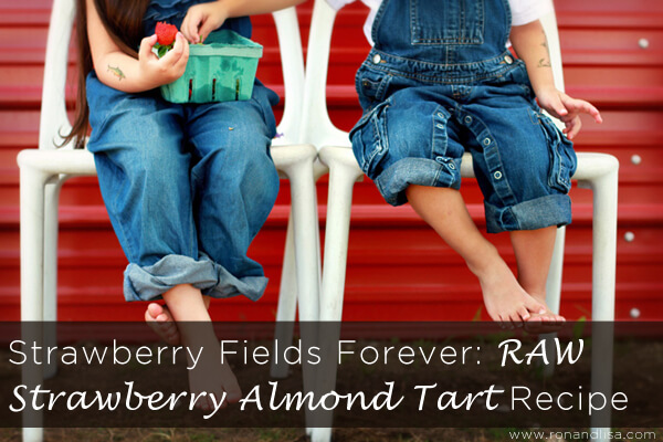 Strawberry Fields Forever RAW Strawberry Almond Tart Recipe