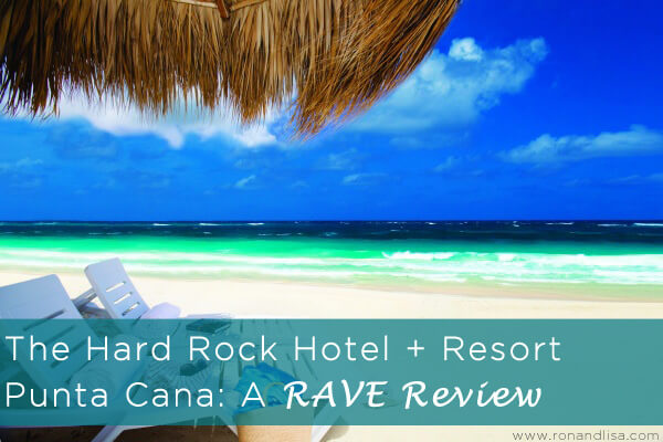 The Hard Rock Hotel + Resort Punta Cana: A RAVE Review