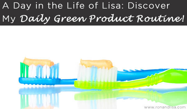 A Day in the Life of Lisa: Discover My Daily Green Product Routine!