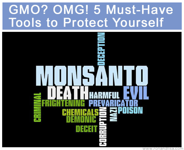 GMO? OMG! 5 Must-Have Tools to Protect Yourself