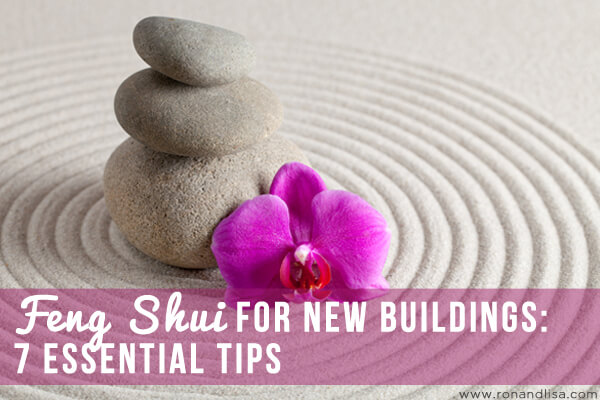 Feng Shui for New Buildings: 7 Essential Tips