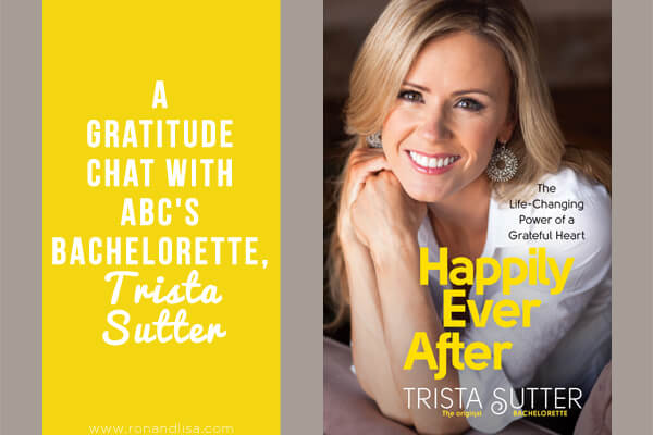 ABC's The Bachelorette, Trista Sutter: Her New Book + A Gratitude Chat with Lisa Beres