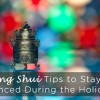 9 Feng Shui Tips to Stay Balanced During the Holidays