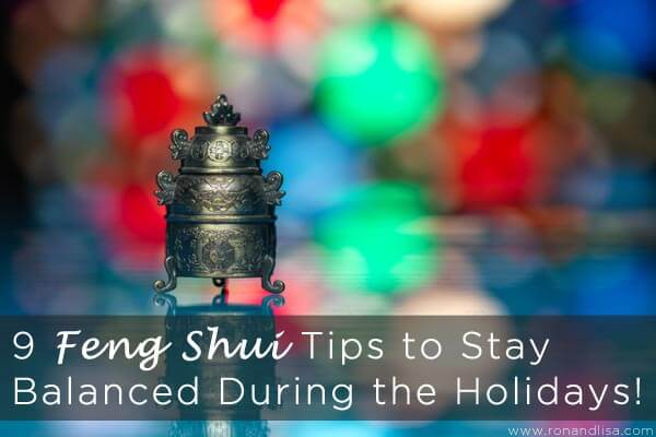 9 Feng Shui Tips to Stay Balanced During the Holidays!