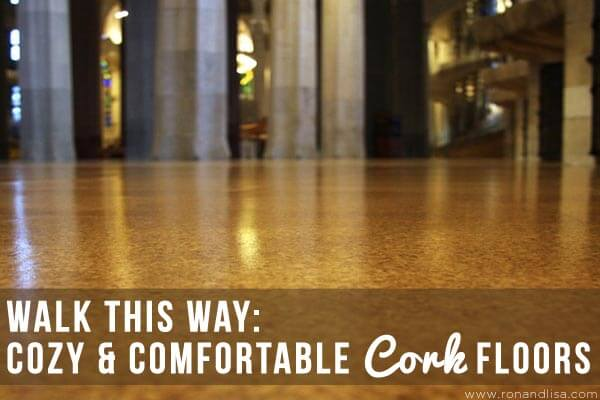 Walk This Way: Cozy & Comfortable Cork Floors