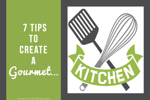 7 Tips to Create a Gourmet Kitchen