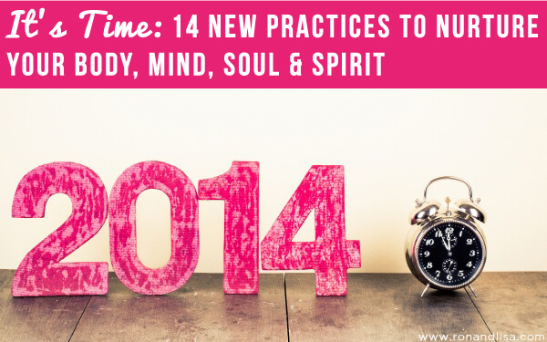 It's Time:14 New Practices to Nurture Your Body, Mind, Soul & Spirit
