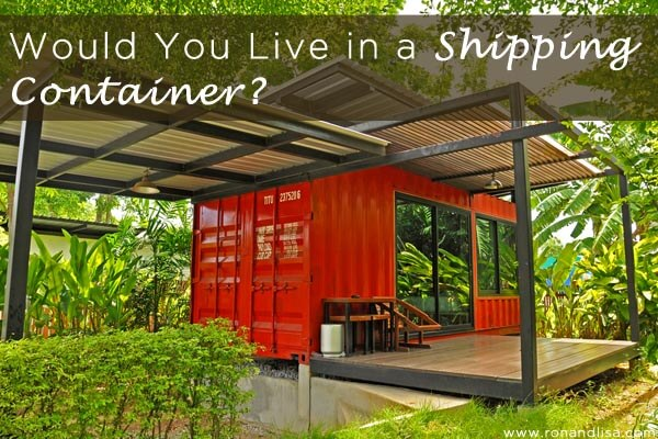 Would You Live in a Shipping Container?