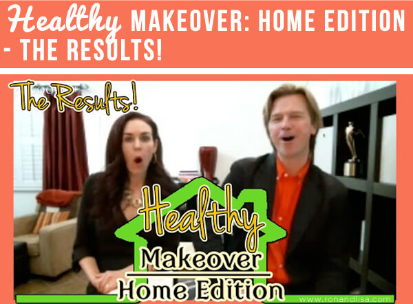 Healthy Makeover: Home Edition – The RESULTS!