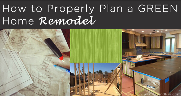 How to Properly Plan a GREEN Home Remodel