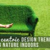 Eco-centric Design Trends to Bring Nature Indoors r1 copy