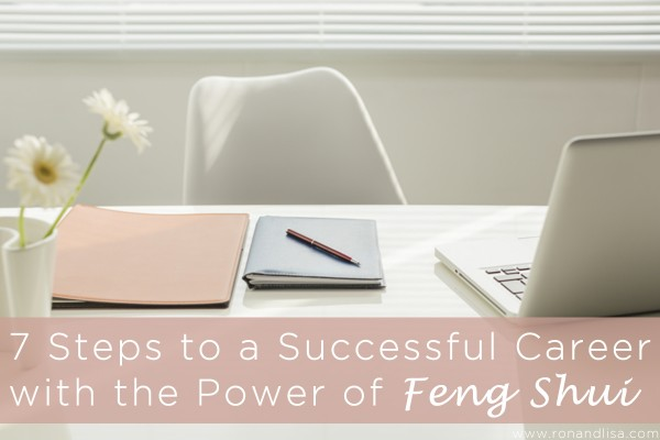 7 Steps to a Successful Career with the Power of Feng Shui