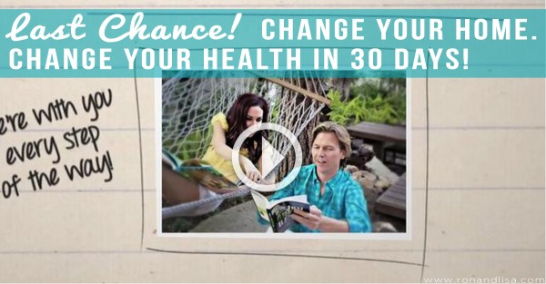 Last Chance! Change Your Home. Change Your Health in 30 Days!
