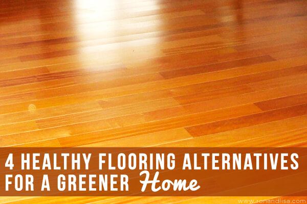 4 healthy flooring alternatives for a greener home for Flooring alternatives