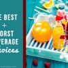 The Best + Worst Beverage Choices 2 copy