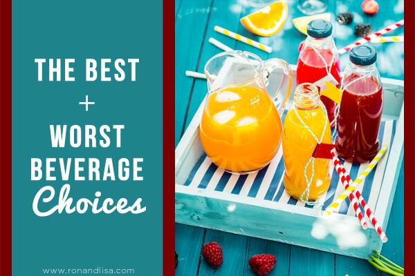 The Best + Worst Beverage Choices