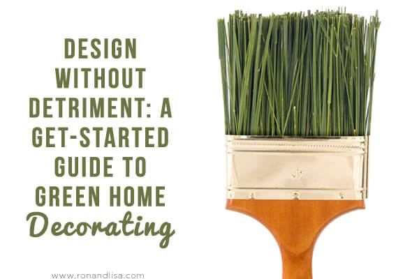 Design Without Detriment: A Get-Started Guide to Green Home Decorating
