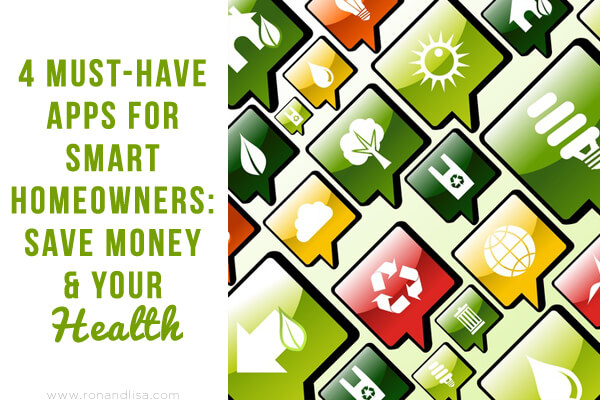 4 Must-Have Apps for Smart Homeowners: Save Money & Your Health