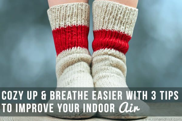 Cozy Up & Breathe Easier with 3 Tips to Improve Your Indoor Air