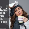 6 Natural Ways to Avoid the Cold & Flu
