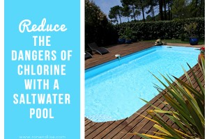 reduce the dangers of chlorine with a saltwater pool
