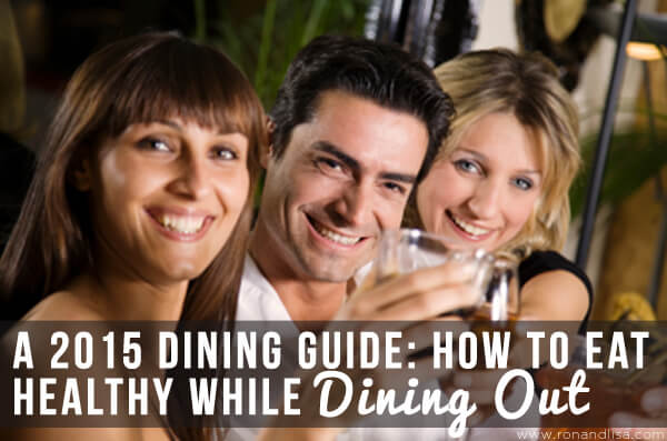A 2015 Dining Guide: How to Eat Healthy While Dining Out