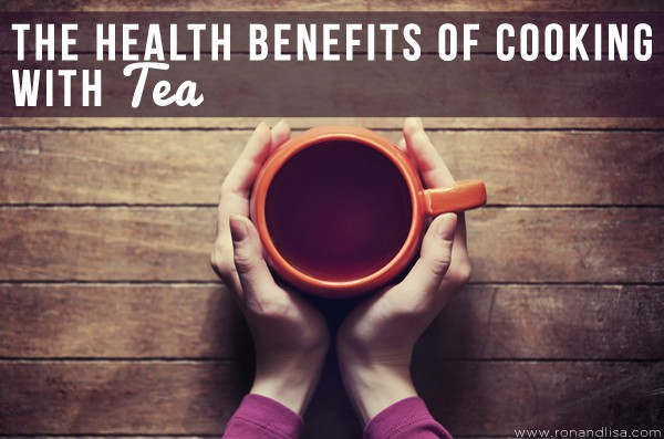 The Health Benefits of Cooking with Tea