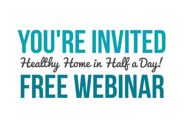 FREE Webinar: Healthy Home in Half a Day!