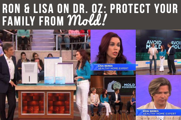 Ron & Lisa on Dr. Oz: Protect Your Family from Mold!