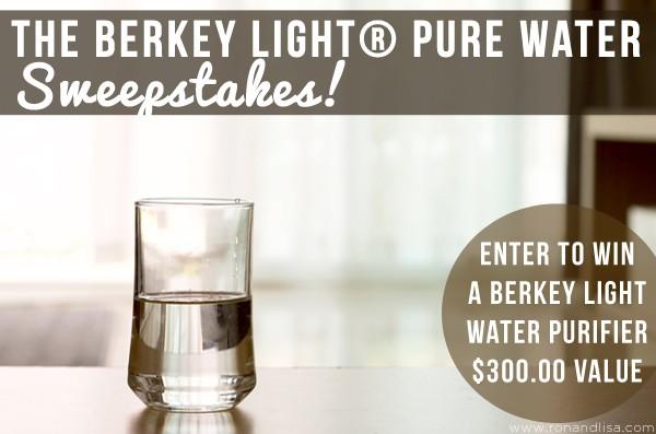 The Berkey Light® Pure Water Sweepstakes!