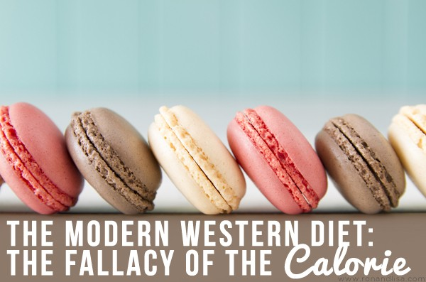 The Modern Western Diet: The Fallacy of The Calorie