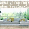 5 Innovative Eco-Friendly Window Treatments copy