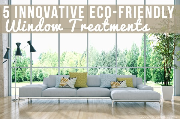 5 Innovative Eco-Friendly Window Treatments