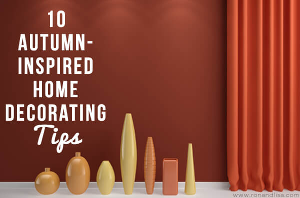 10 Autumn-Inspired Home Decorating Tips
