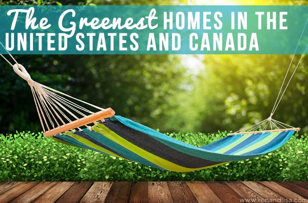 The Greenest Homes in the United States and Canada