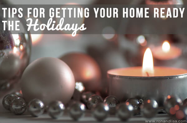 Tips for Getting Your Home Ready for the Holidays