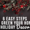 6 Easy Steps to Green Your Home Holiday Decor