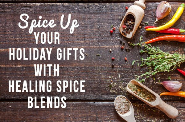 Spice Up Your Holiday Gifts with Healing Spice Blends